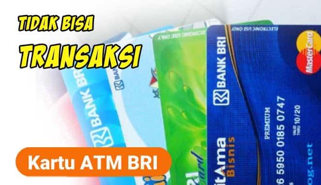Kartu ATM BRI tidak bisa transaksi
