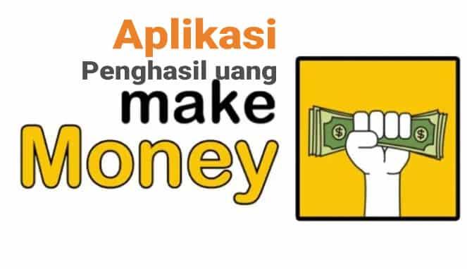 aplikasi penghasil uang - make money