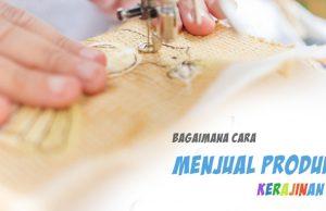 Cara pemasaran produk kerajinan tangan