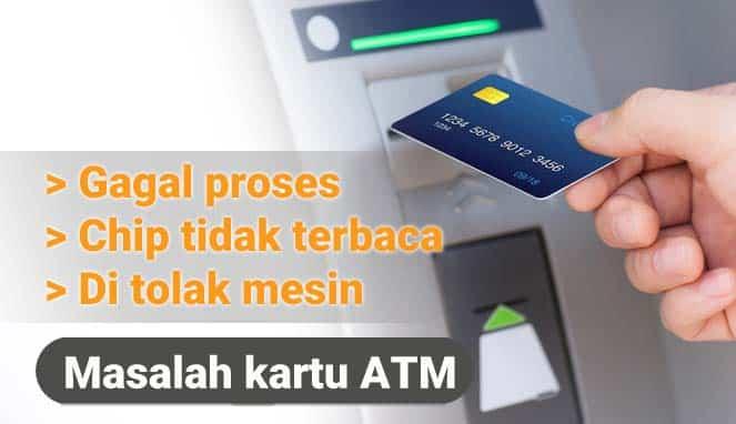Transaksi ATM gagal, Chip ATM tidak terbaca, ATM tidak terdeteksi