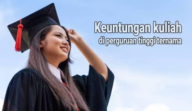 keuntungan kuliah di PTN ternama