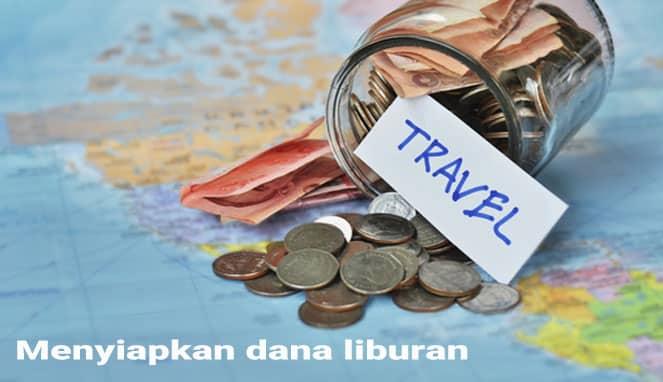 cara menyiapkan dana untuk liburan