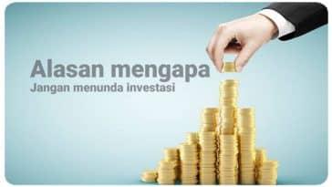Alasan Mengapa Jangan Menunda Investasi