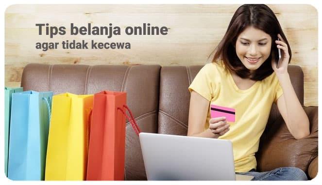 Tips belanja online agar tidak kecewa